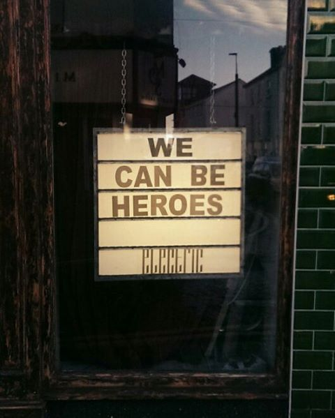 We can be heros Nice tribute in window of Electrichellip